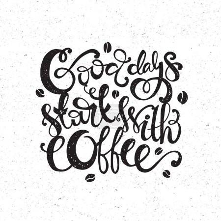 Good days start with coffee
