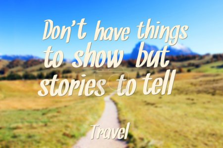 Photo for Inspirational Travel Quote on mountain background - Royalty Free Image