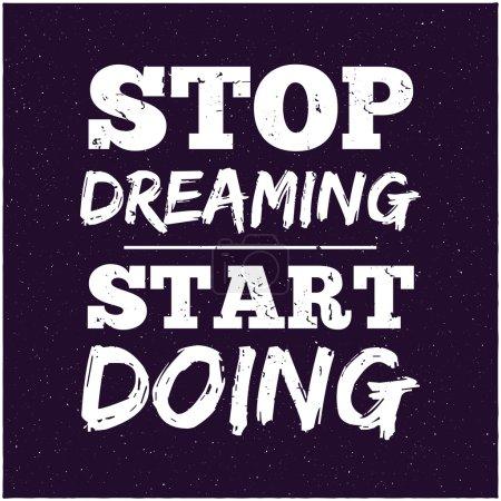 Vector modern design hipster illustration with phrase Stop dreaming start doing