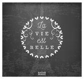 La Vie est Belle Design Element  in Vintage Style on Chalkboard