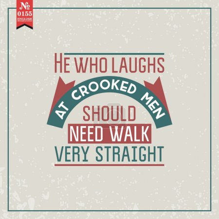 He who laughs at crooked. proverb