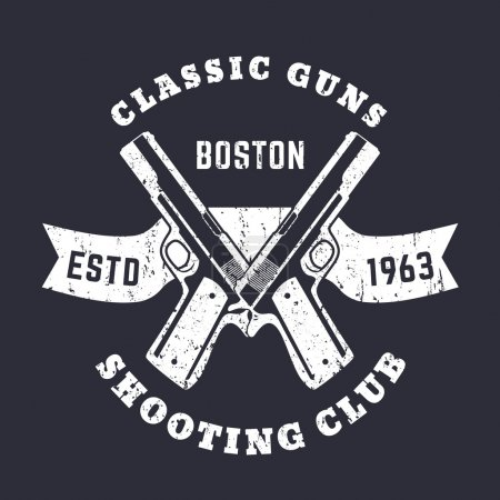 Classic Guns grunge emblem with crossed, pistols, guns