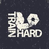 train hard emblem grunge sign gym t-shirt print