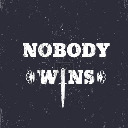Nobody wins t-shirt print with knife and knuckles, vector illustration