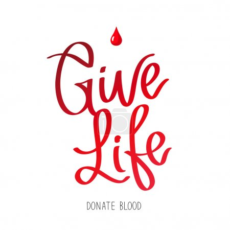 Give life. Donate blood.