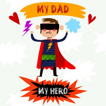 My Dad My Hero- card with cute superhero for Happy Fathers Day.B