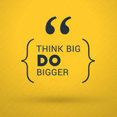 Inspirational and Motivational Typographic Quote Vector Poster Design Think big do bigger Vector Typographic Background Design