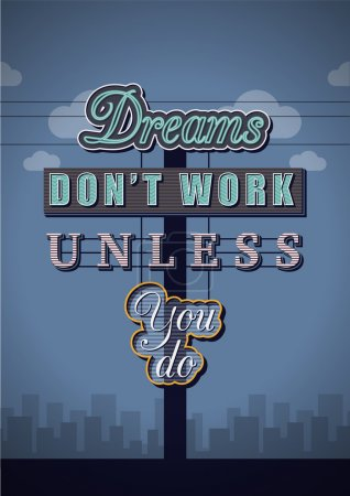 Retro Neon Sign Vintage Signboard with Motivational Quote Dreams dont work unless you do. Vector Illustration