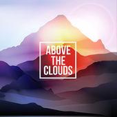 Über den Wolken Motivations-Zitat auf Gebirgshintergrund - Vektor-Illustration