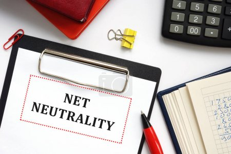 Financial concept meaning NET NEUTRALITY with sign on the piece of paper.