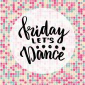 Friday let's dance