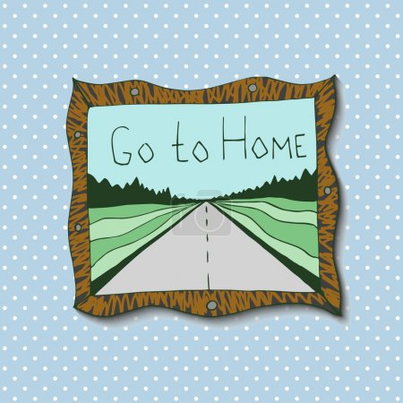 Illustration for Hand drawn picture in frame with landscape and road, Go to home. Travel vector artwork - Royalty Free Image