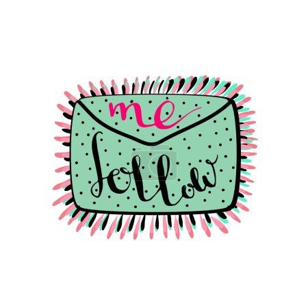 Follow me. Handwritten lettering.