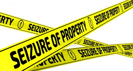 Seizure of property. Yellow warning tapes