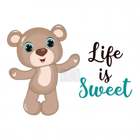 Illustration for Teddy bear. Cute cartoon vector illustration. Modern brush calligraphy. Hand drawing lettering Life is sweet. Perfect for greeting cards, party invitations, posters, stickers. - Royalty Free Image