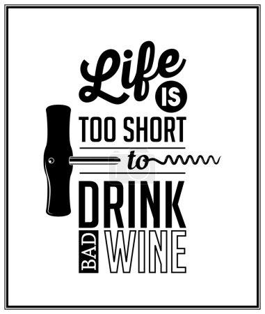 """Illustration pour La vie est trop courte pour boire du mauvais vin - Citation """"Contexte typographique. Illustration vectorielle EPS8 - image libre de droit"""