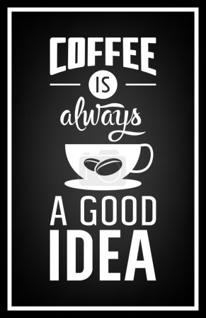 Coffee is always a good idea - Quote Typographical...