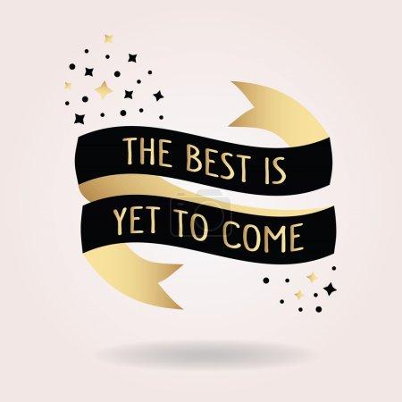 Illustration pour Abstrait noir et doré Le meilleur est encore à venir message ruban bannière icône - image libre de droit