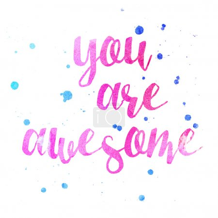 Photo for You Are Awesome Inspire typography poster in bright pink color. Watercolor typography poster. Beautiful painted background. Inspirational quotes. - Royalty Free Image