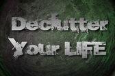 Entrümpeln Sie Ihr Leben-Konzept