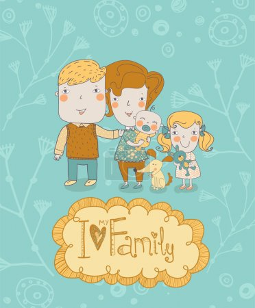 Happy family. Concept family background. Gentle card with mother, father, daughter, son and dog in vector with text I Love my Family