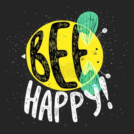 """Illustration pour Affiche de typographie dessinée à la main, carte de vœux ou invitation imprimée avec silhouette d'abeille et mot dedans. Lettrage à la main """"Bee Happy"""" . - image libre de droit"""
