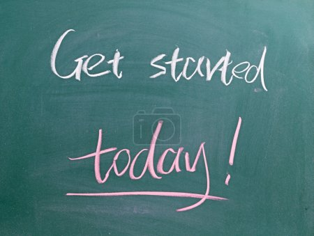 Get started today sign