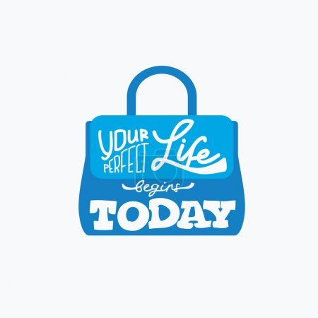 Fashion bag with quote-Your perfect life begins today