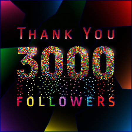 Thank you 3000 followers numbers.