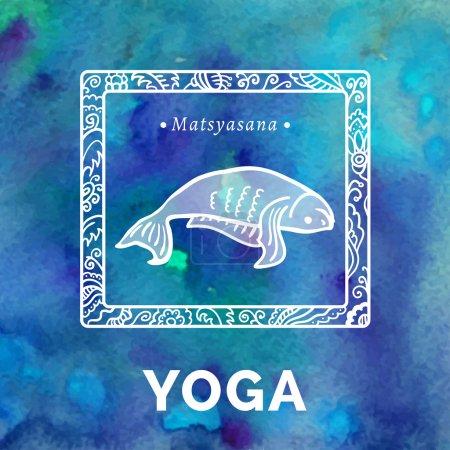 Illustration pour Illustration de yoga vectoriel. Affiche de yoga avec pose de yoga. Affiche pour studio de yoga ou cours de yoga sur fond d'aquarelle bleue. Carte de yoga avec un poisson à Matsyasana. Exercices de yoga, mode de vie sain . - image libre de droit