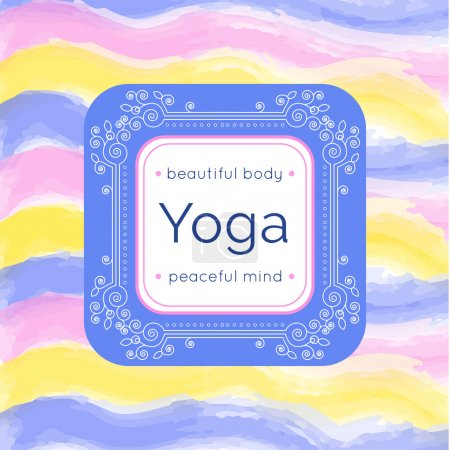 Illustration for Vector yoga illustration. Yoga poster with floral ornament and your text. Identity design for yoga studio, yoga center or class. Template for SPA, beauty salon, ayurveda clinic with watercolor texture. - Royalty Free Image