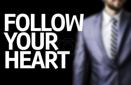 Follow your Heart written on a board