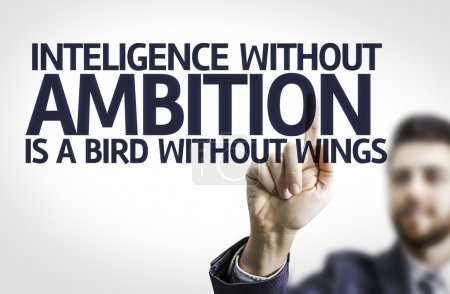 Board with text: Intelligence With our Ambition is a Bird without Wings