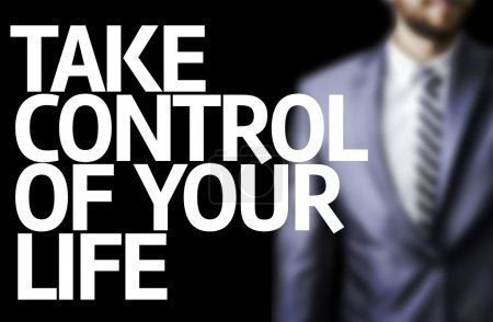 Take Control of Your Life written on a board