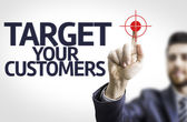 Board with text: Target Your Customers