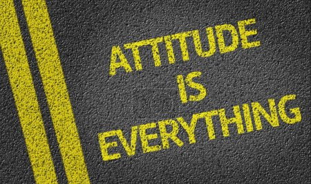 Attitude is Everything written on road
