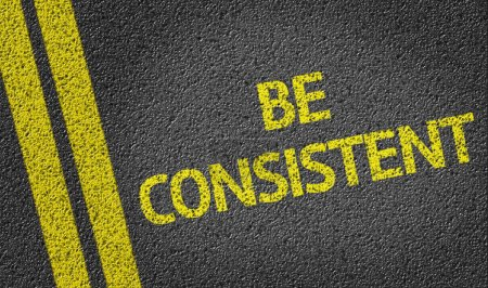 Be Consistent written on road