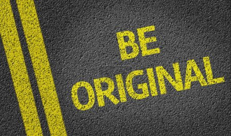 Be Original written on road