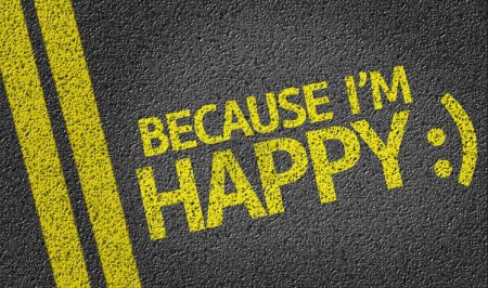 Because I'm Happy written on road