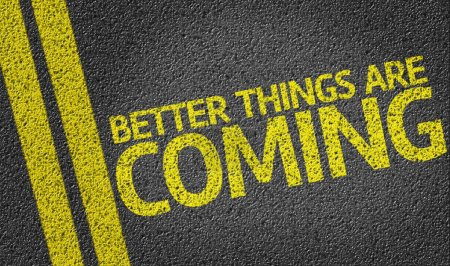 Better Things are Coming written on road