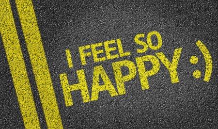 I Feel so Happy