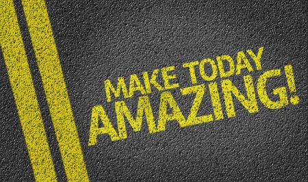 Photo for Make Today Amazing! written on the road background - Royalty Free Image