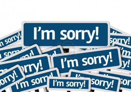 I'm Sorry! written on multiple road sign