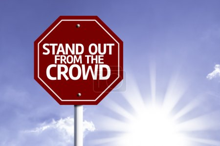Stand Out From the Crowd red sign