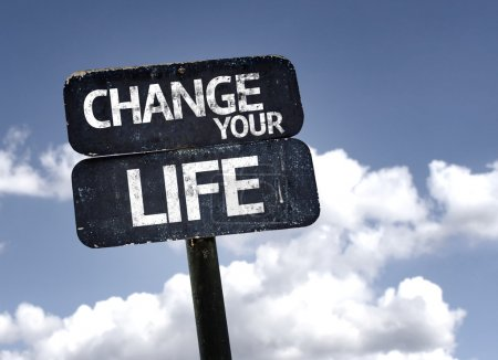 Change your Life sign with clouds and sky backgrou...