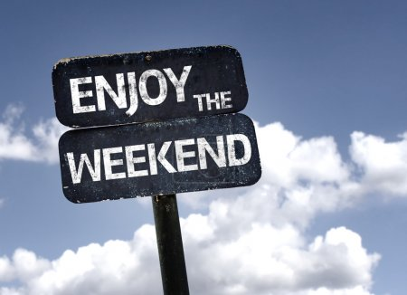 Photo for Enjoy the Weekend sign with clouds and sky background - Royalty Free Image
