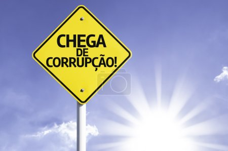 """Chega de Corrupcao"" (In portuguese - Stop Corruption!) sign"