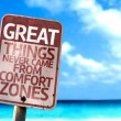 Постер, плакат: Great Things Never Came From Comfort Zones sign