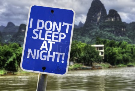 I Don't Sleep At Night sign