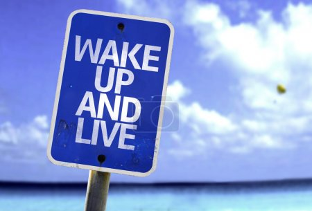 Wake Up and Live sign